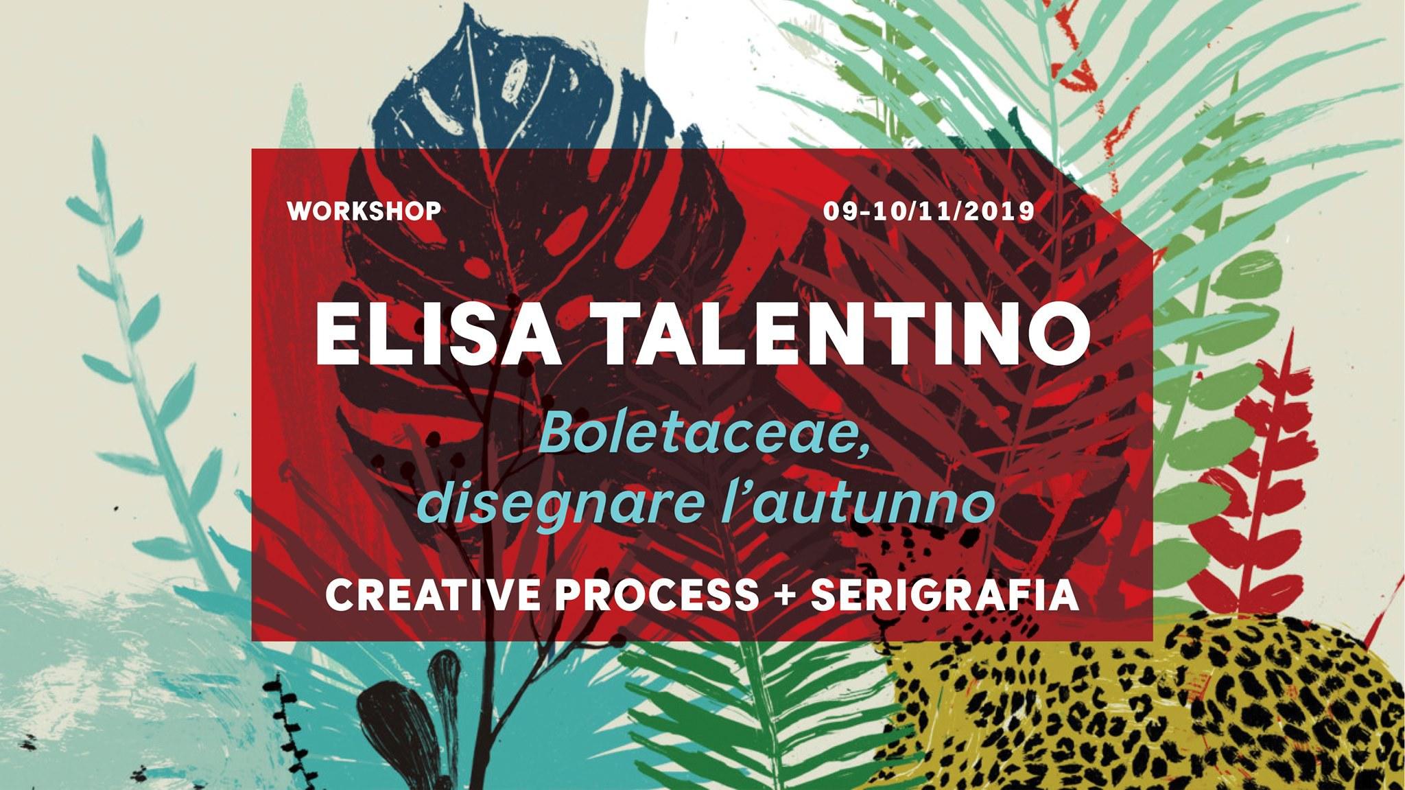 Workshop   Elisa Talentino Boletaceae, disegnare l'autunno