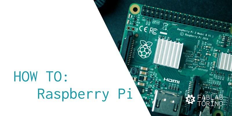 HOW TO: Raspberry Pi
