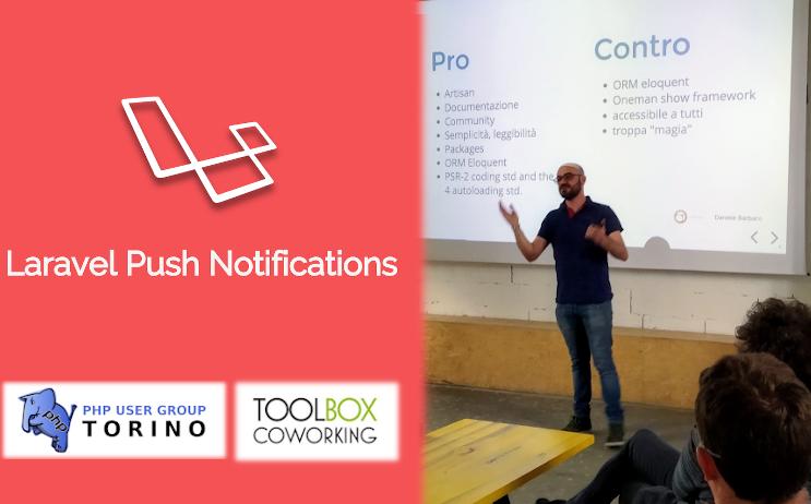PHP User Group Torino - Gestione delle notifiche con Laravel